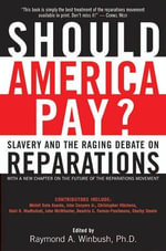 Should America Pay? : Slavery and the Raging Debate on Reparations - Raymond Winbush, PhD