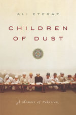 Children of Dust : A Memoir of Pakistan - Ali Eteraz