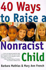 40 Ways to Raise a Nonracist Child - Barbara Mathias