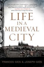Life in a Medieval City - Frances Gies