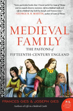 A Medieval Family : The Pastons of Fifteenth-Century England - Frances Gies