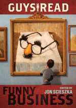 Guys Read : Funny Business - Jon Scieszka