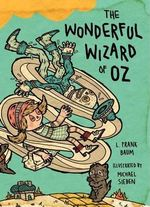 The Wonderful Wizard of Oz : Illustrations by Michael Sieben - L. Frank Baum