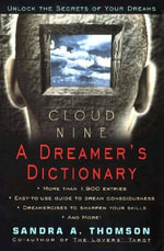 Cloud Nine : A Dreamer's Dictionary - Sandra A. Thomson