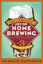 The Complete Joy of Homebrewing Third Edition - Charlie Papazian