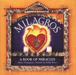 Milagros : A Book of Miracles - Helen Thompson