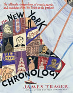The New York Chronology : The Ultimate Compendium of Events, People, and Anecdotes from the Dutch to the Present - James Trager