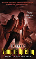 Vampire Uprising (Skinners) - Marcus Pelegrimas