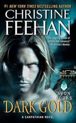 Dark Gold : Dark Series : Book 3 - Christine Feehan
