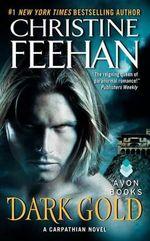 Dark Gold : Dark Series : Book 3 - Christine Feehan