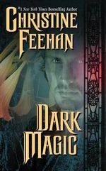 Dark Magic : Dark Series : Book 4 - Christine Feehan