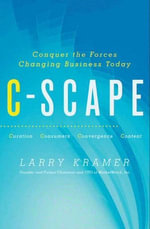 C-Scape : Conquer the Forces Changing Business Today - Larry Kramer