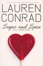 Sugar and Spice : An L. A. Candy Novel - Lauren Conrad
