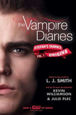 The Vampire Diaries : Stefan's Diaries #1: Origins - L. J. Smith