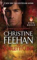 The Scarletti Curse : Scarletti Dynasty Series : Book 1 - Christine Feehan