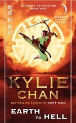 Earth to Hell : Journey to Wudang Series : Book 1 - Kylie Chan