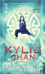 Hell to Heaven : Journey to Wudang Series : Book 2 - Kylie Chan
