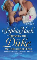 Between the Duke and the Deep Blue Sea - Sophia Nash