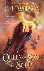 Queen of Song and Souls - C.L. Wilson
