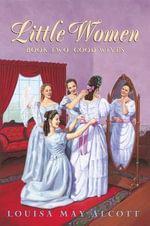 Little Women Book Two Complete Text : Little Women Book 2 - Louisa May Alcott