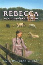 Rebecca of Sunnybrook Farm Complete Text - Kate Douglas Wiggin