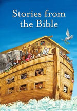 Stories from the Bible Complete Text - Elsie E. Egermeier