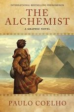The Alchemist  :  A Graphic Novel - Paulo Coelho