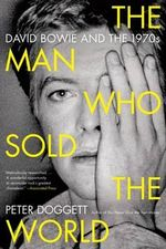 The Man Who Sold the World : David Bowie and the 1970s - Peter Doggett