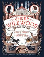 Under Wildwood : The Wildwood Chronicles, Book II - Colin Meloy