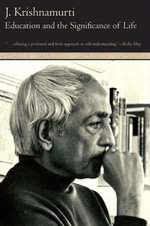 Education and the Significance of Life - Jiddu Krishnamurti