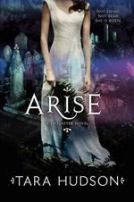 Arise : Hereafter Novels - Tara Hudson
