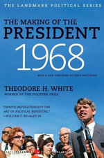 The Making of the President 1968 - Theodore H. White