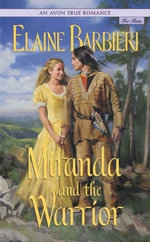 An Avon True Romance : Miranda and the Warrior - Elaine Barbieri