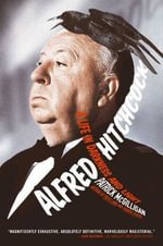 Alfred Hitchcock : A Life in Darkness and Light - Patrick McGilligan