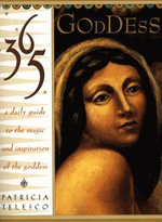 365 Goddess : A Daily Guide To the Magic and Inspiration of the goddess - Patricia Telesco