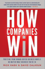 How Companies Win : Profiting from Demand-Driven Business Models No Matter What Business You're In - Rick Kash