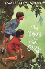 The Bones in the Cliff - James Stevenson