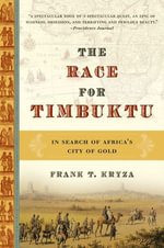 The Race for Timbuktu : The Story of Gordon Laing and the Race - Frank T. Kryza