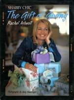Shabby Chic : The Gift of Giving - Rachel Ashwell
