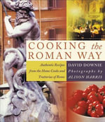 Cooking the Roman Way - David Downie