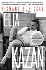 Elia Kazan : A Biography - Richard Schickel