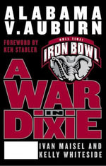 A War in Dixie : Alabama Vs. Auburn - Ivan Maisel