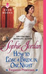 How to Lose a Bride in One Night : Forgotten Princesses - Sophie Jordan