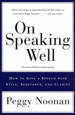 On Speaking Well - Peggy Noonan