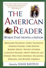 The American Reader : Words that Moved a Nation - Diane Ravitch
