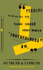 On Truth and Untruth : Selected Writings - Friedrich Nietzsche