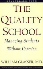 Quality School RI : Managing Students Without Coercion - William Glasser, M.D.