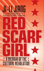 Red Scarf Girl : A Memoir of the Cultural Revolution - Ji-li Jiang