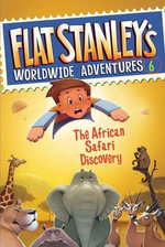 Flat Stanley's Worldwide Adventures #6 : The African Safari Discovery - Jeff Brown