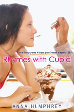 Rhymes with Cupid - Anna Humphrey